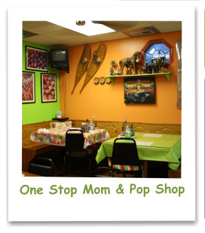 One Stop Mom & Pop Shop